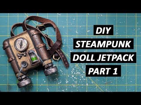 DIY Steampunk Doll Jetpack - Part 1