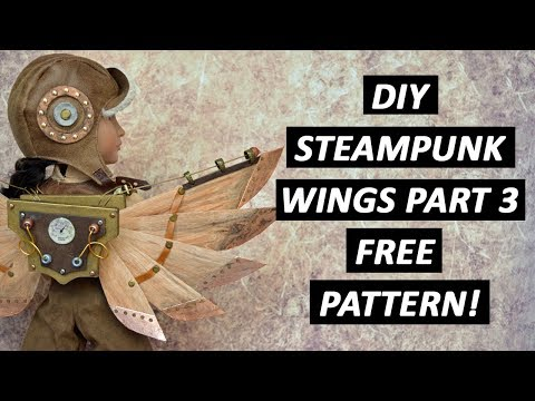 DIY Steampunk Wings Part 3 - FREE Pattern!