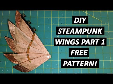 DIY Steampunk Wings Part 1 - FREE Pattern!