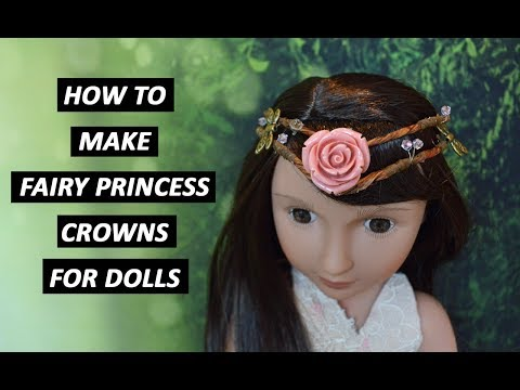 How to Make Fairy Princess Crowns for Dolls - TUTORIAL DIY
