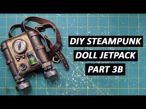 DIY Steampunk Doll Jetpack Part 3B