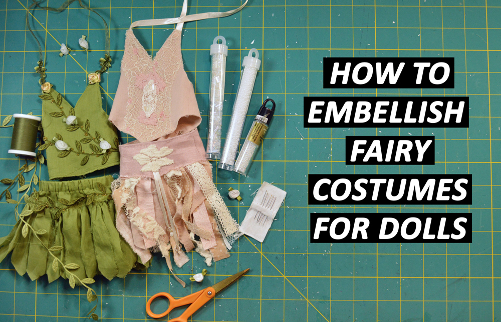 How to Embellish Your Ethereal Fairy Costumes – TIPS & IDEAS!