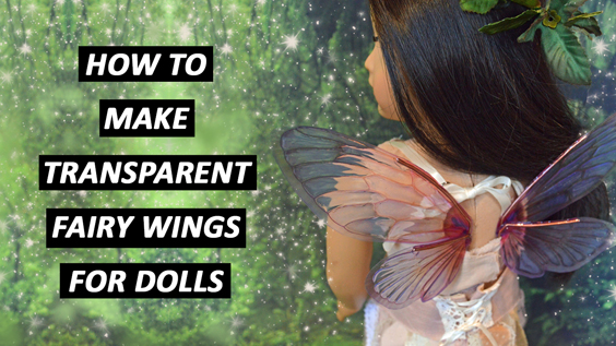 How to Make Transparent Fairy Wings for Dolls – TUTORIAL