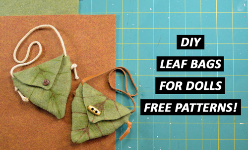 DIY Leaf Bag for Dolls – FREE Patterns included!