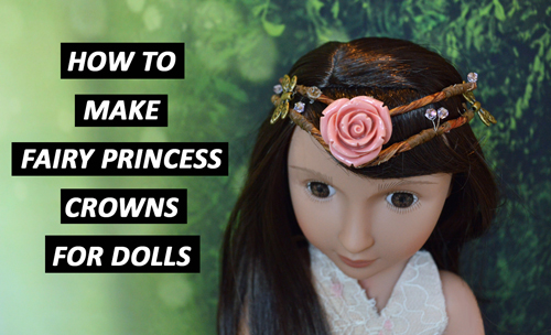 How To Make Fairy Princess Crowns For Dolls – TUTORIAL