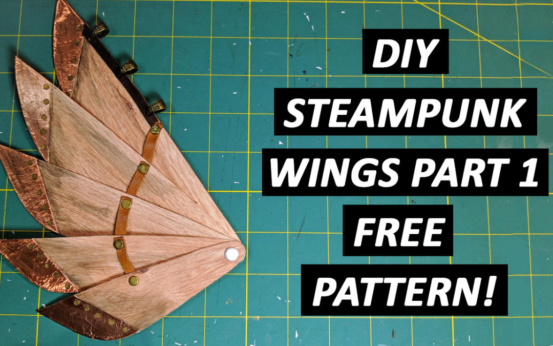 DIY Steampunk Wings Part 1 – FREE Pattern