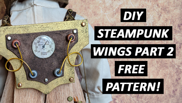 DIY Steampunk Wings Part 2 – FREE Pattern